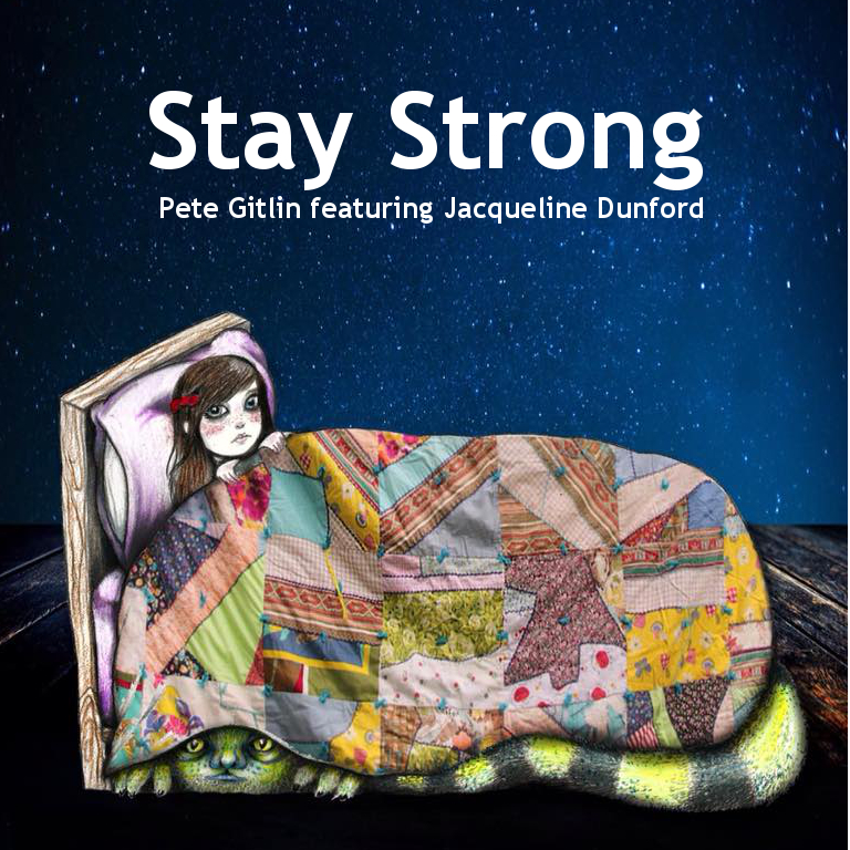 Pete Gitlin - Stay Strong (featuring Jacqueline Dunford)
